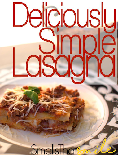 Deliciously Simple Lasagna